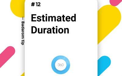 Tip #12 – Estimated Duration